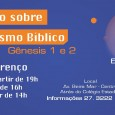 Sexta-feira 16 de Março: 19h – Bíblia, Gênesis e a História; 20h – Gênesis, Ciência e Evolução. Sábado 17 de Março: 16h – Os dois primeiros versículos; 17h – Os […]