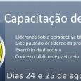 A Capacitação de Lideranças que ocorrerá em nossa igreja nesta sexta 24/08(a partir de 19:00) e sábado 25/08(a partir de 08:00). Trata-se de evento de altíssimo nível realizado pelo trabalhomasculino […]