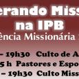 Liderando Missões na IPB Nos dias 12 e 13, A Primeira Igreja Presbiteriana de Vitória estará sediando a Conferência Missionária Sinodal na IPB. O Preletor será o Rev. Carlos Del […]