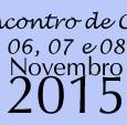 Se você tem o desejo de participar de nosso encontro nos dias 06, 07 e 08 de Novembro de 2015, preencha o FORMULÁRIO ONLINE para iniciar o processo de reserva […]