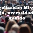 TEOLOGIA DO EVANGELISMO – Pb. Ulisses Horst Duque     EVANGELISMO NA PRÁTICA – Pb. Filipe Pinel Berbert Bermudes     EVANGELISMO A […]