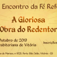 Estão abertas as inscrições para o XIV Encontro da Fé Reformada, promovido pela Primeira Igreja Presbiteriana de Vitória. O evento acontece de 23 a 26 de outubro com o tema […]